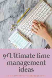 9 Ultimate time management ideas
