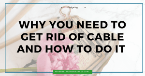 why you need to get rid of cable and how to do it