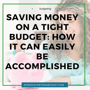 saving money on a tight budget: how it can easily be accomplished