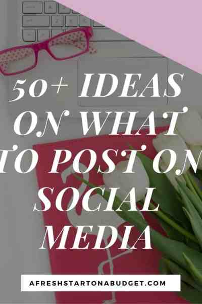 50+ IDEAS ON WHAT TO POST ON SOCIAL MEDIA