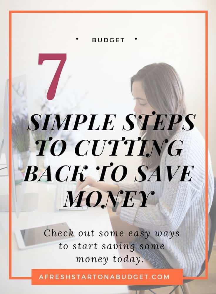 7 simple steps to cutting back to save money
