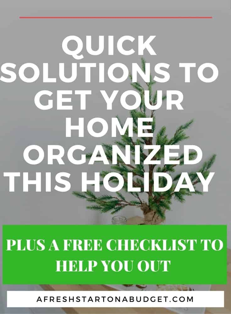 QUICK SOLUTIONS TO GET YOUR HOME ORGANIZED THIS HOLIDAY