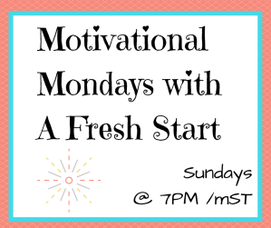 Motivational Monday Blogger Linkup #128