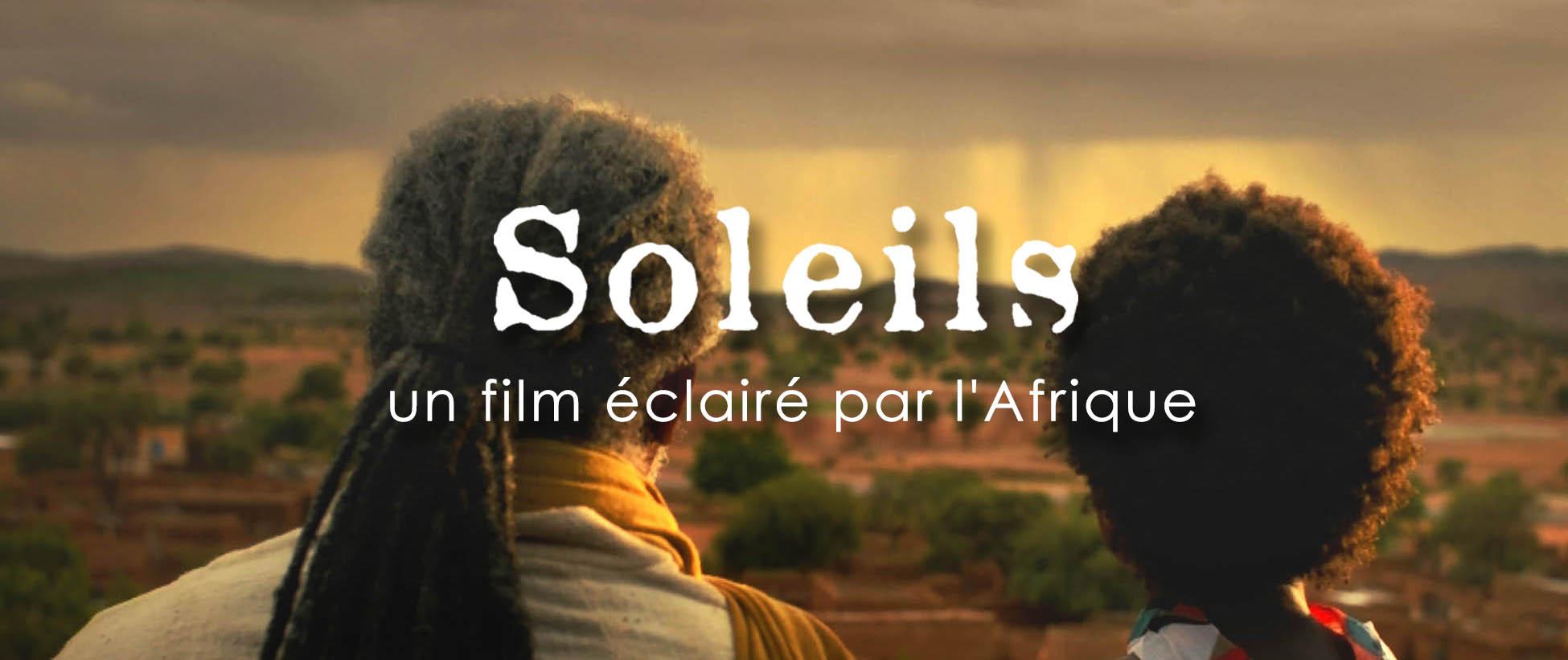 Le film SOLEILS sort en salles le 10 mai 2017 – ET SI L'AFRIQUE AVAIT QUELQUE CHOSE A NOUS DIRE !?