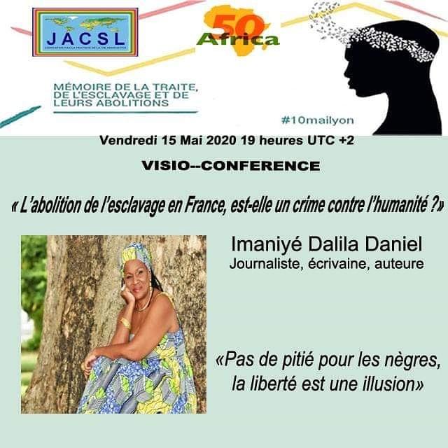 """[VISIO-CONFERENCE] Vendredi 15 mai 2020 Imaniyé Dalila DANIEL """"Pas de pitié pour les Nègres, la liberté est une illusion"""" #10maillyon"""