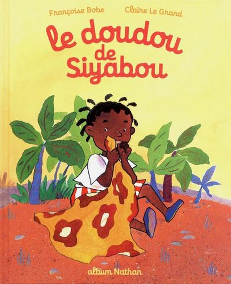 """[LITTERATURE] """"Le Doudou de Siyabou"""" de Françoise BOBE et Claire LE GRAND disponible à la bibliothèque Mwana Afrobook"""