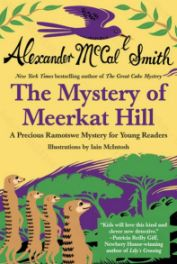 Mystery of Meerkat Hill : a Precious Ramotswe Mystery for Young Readers Book Cover