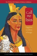 Call Me Isis -- Egyptian Goddess of Magic Book Cover