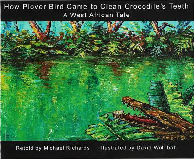 How Plover Bird Came to Clean Crocodile's Teeth. A West African Tale Book Cover
