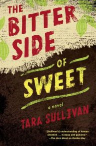 The Bitter Side of Sweet : A Novel Book Cover