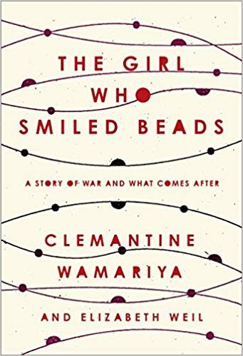 The Girl Who Smiled Beads, a Story of War and What Comes After Book Cover