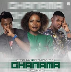 Makhadzi & King Monada – Ghanama feat Prince Benza