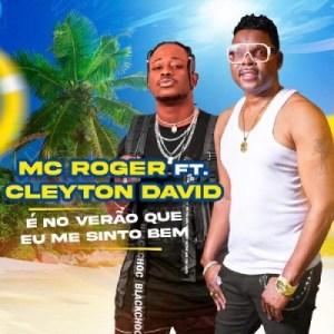 Mc Roger – É No Verão Onde Me Sinto Bem (feat. Cleyton David)