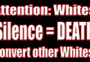 Video & Audio: The ONLY way for Whites to WIN & survive: Convert ALL other Whites – Do your UTMOST!