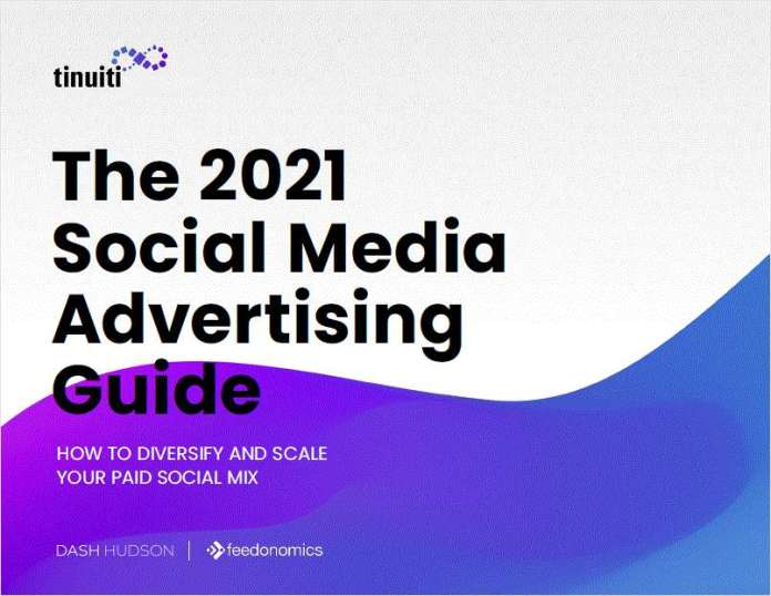 The 2021 Social Media Advertising Guide