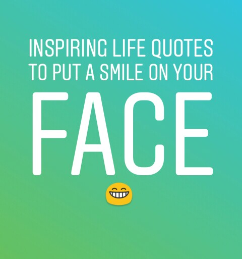 Special inspirational life quotes to make you happy i