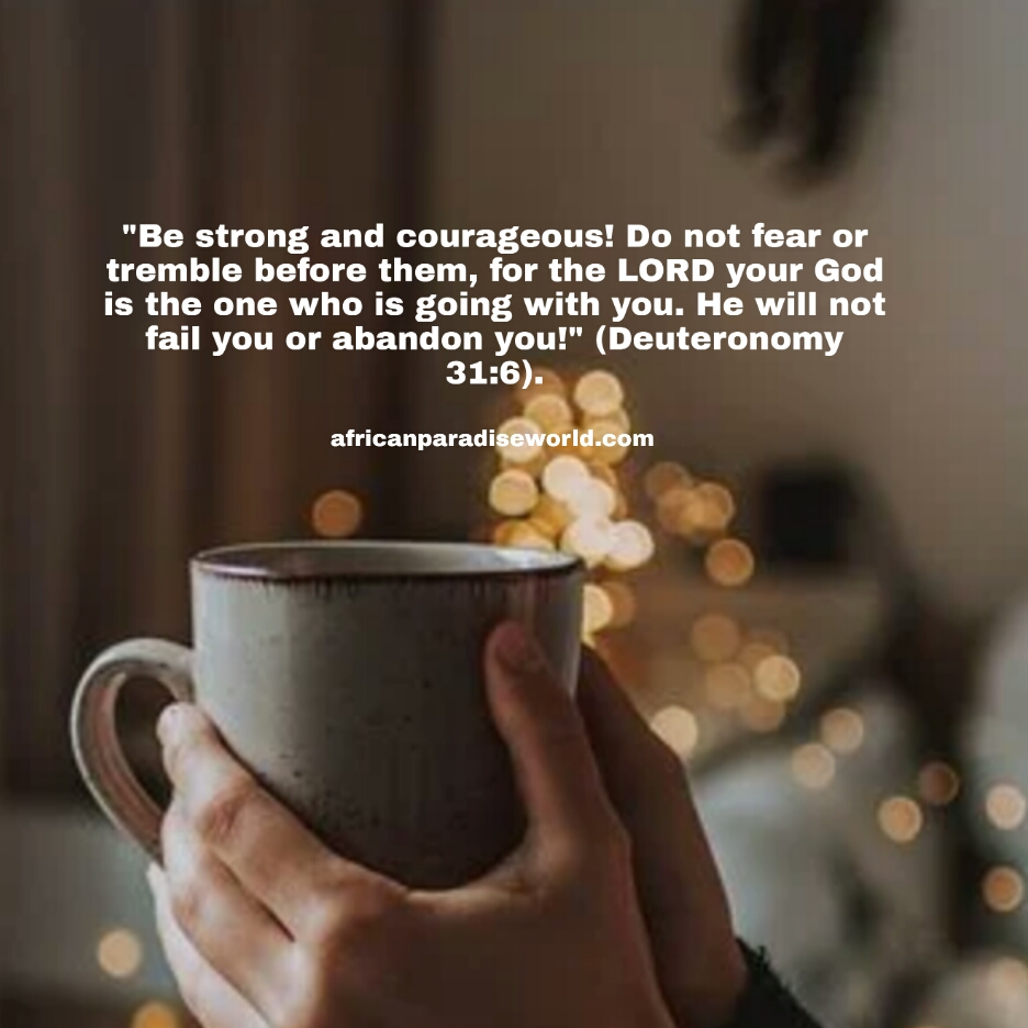 Be strong and do not fear
