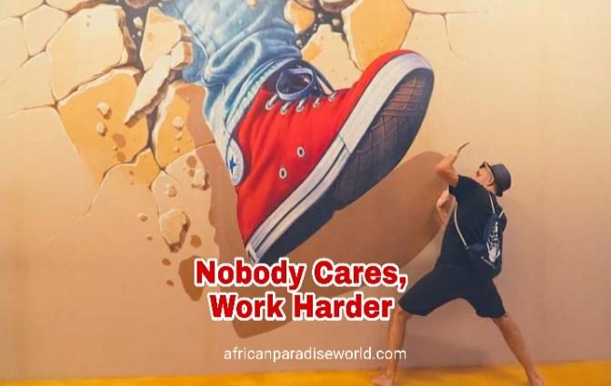 Work hard nobody cares photo quote