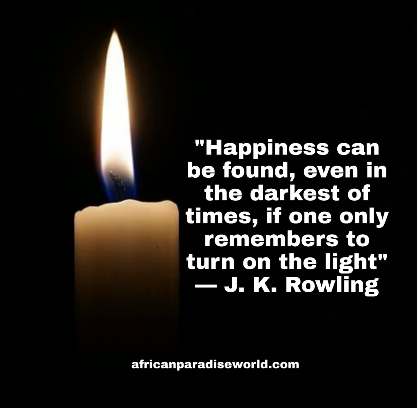 Happiness found in darkest of times quote
