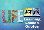 35 Life Learning Lesson Quotes To Propel You To Success