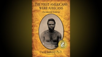 The First Americans Were Africans: Documented Evidence Kindle Edition