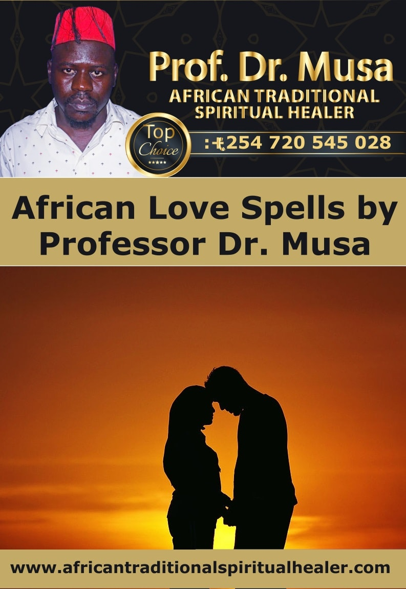 African Love Spells by Professor Dr. Musa
