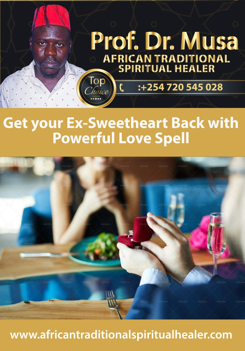 Get your Ex-Sweetheart Back with Powerful Love Spell from Prof Dr. Musa