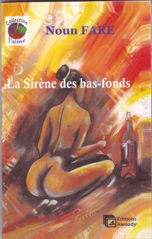 """""""La Sirène des bas-fonds"""", la Nouvelle de Noun FARE"""