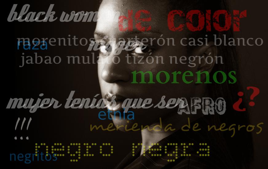 Palabras Que Discriminan Racismo En El Lenguaje Afroféminas