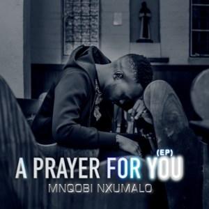 Mnqobi Nxumalo A Prayer For You