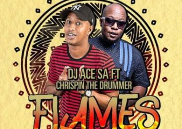 DJ Ace SA - Flames (feat. Chrispin The Drummer) 2017