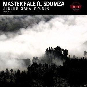 Master Fale - Sgubhu Sama Mpondo (feat. Sdumza) 2017
