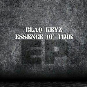 Blaq Keyz - Essence Of Time EP