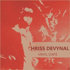 Chriss DeVynal - Vinyl Cafe (Mixtape) 2017
