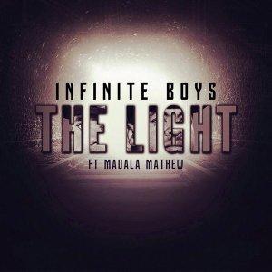 Infinite Boys - The Light (feat. Madala Mathew) 2017