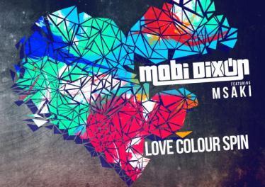 Mobi Dixon Love Colour Spin Mobi Dixon feat. Msaki - Love Colour Spin (Buntu & Froote Remake)