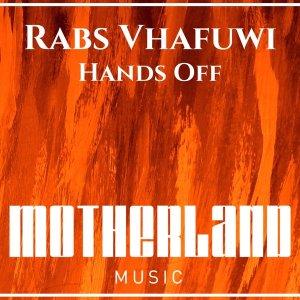 Rabs Vhafuwi - Hands Off