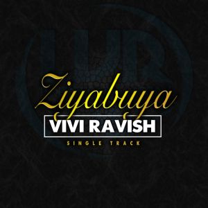 Vivi Ravish - Ziyabuya (Original Mix) 2017