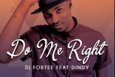 DJ Fortee - Do Me Right (feat. Dindy) 2017