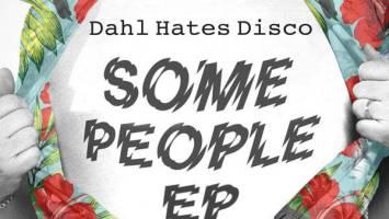 Dahl Hates Disco - Some People (Cuebur & UPZ Remix)
