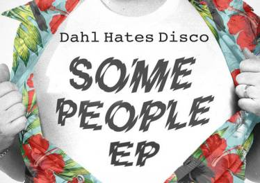 Dahl Hates Disco - Some People (Cuebur & UPZ Remix)
