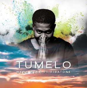 Tumelo - Wena Wena (feat. Ribatone) 2017