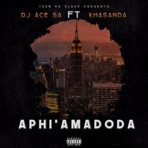 DJ ACE SA feat. Khasanda - Aphi'Amadoda