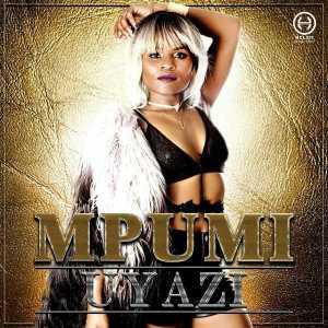 Mpumi - Uyazi