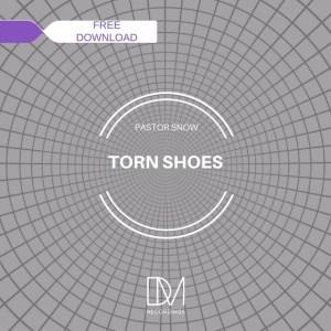 Pastor Snow - Torn Shoes