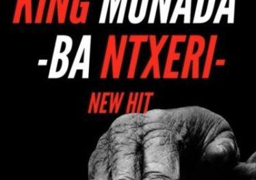 King Monada - Ba Ntxeri feat. Lexxiphonik