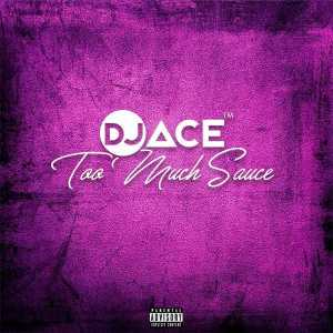 DJ Ace - Too Much Sauce (Gqom Wave)