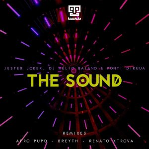 Jester Joker ft. Dj Helio Baiano & Ponti Dikuua - The Sound (Breyth Remix)