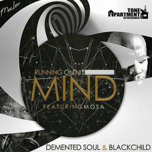 Demented Soul, BlackChild, Mosa - Running On My Mind (Original Mix)