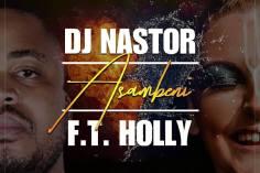 Dj Nastor ft. Holly - Asambeni (Full Cut)